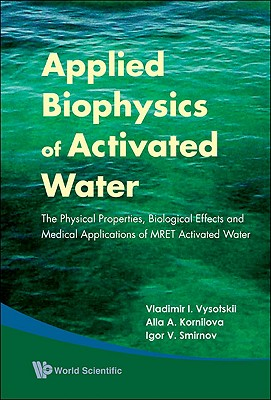 Applied Biophysics of Activated Water By Vysotskii, Vladimir I./ Kornilova, Alla A./ Smirnov, Igor V.